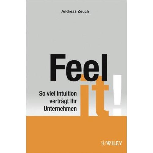 Feel it! So viel Intuition verträgt Ihr Unternehmen