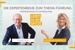 Wie gelingt die Umsetzung von Veränderungen im Unternehmen konkret? – Interview mit Franz Reif – Vorstand (2/3)    NEU ALS CHEF #82